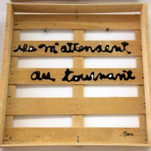 8280 [ILS M'ATTENDENT AU TOURNANT ] 2012 Acrylique sur cageot 33 x 33 x 4 cm ©PN